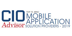 Top 10 APAC Mobile Application Solution Providers - 2019