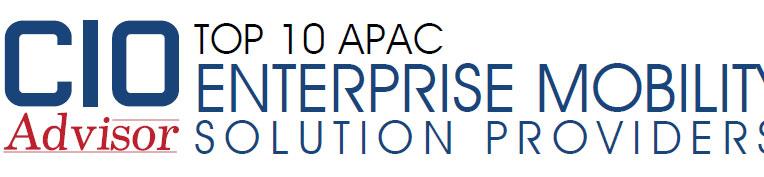 Top 10 APAC Enterprise Mobility Solution Companies - 2019