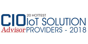 20 Hottest IoT Solution Providers - 2018